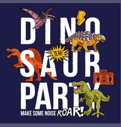 Dinosaur party funny print design vector