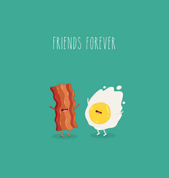fried eggs with bacon are forever friends vector image