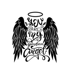 You are my guardian angel lettering vector