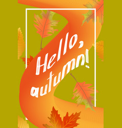 hello autumn poster template with fallen leaves vector image vector image