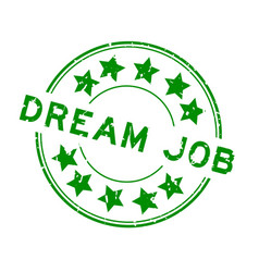Grunge green dream job word with star icon round vector