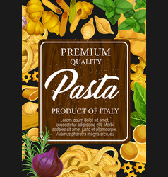Pasta of italy poster with pastry and seasoning vector