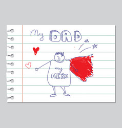 Happy fathers day dad is my hero doodle card vector