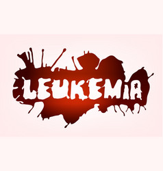 Leucaemia disease lettering vector