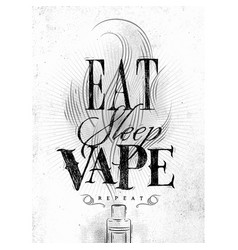 poster eat sleep vape brown vector image