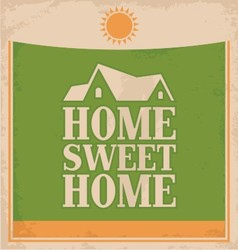 Vintage Home sweet home poster design vector image vector image