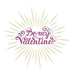 Be my Valentine inscription vector image