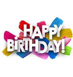 happy birthday card with brush strokes vector image