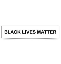 Black lives matter typography about human right vector