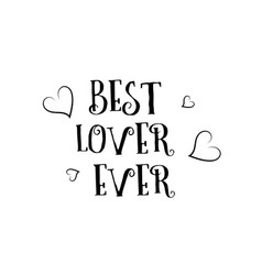 best lover ever love quote logo greeting card vector image