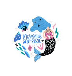 mermaids are real cartoon lettering vector image
