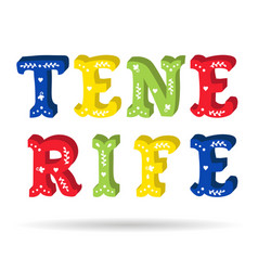 Tenerife bright colorful text ornate letters with vector