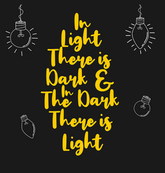 In light there is dark and in dark there is vector