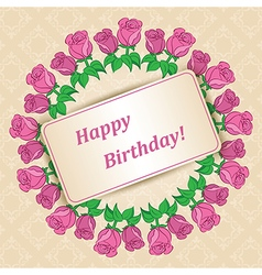 happy birthday - card with roses for holiday vector image vector image