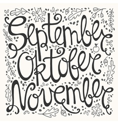 Hand drawn autumn inscription months vector