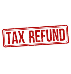 Tax refund sign or stamp vector