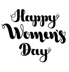 black lettering happy women s day isolated on vector image