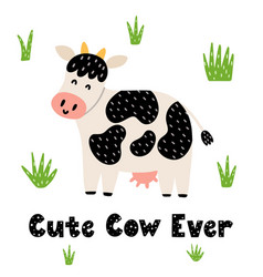 Cute cow ever print for kids with a hand drawn vector