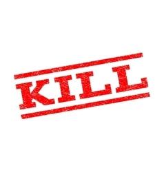 Kill watermark stamp vector