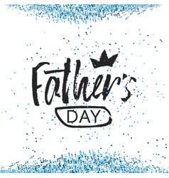 happy father s day lettering modern calligraphy vector image