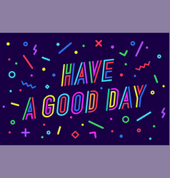 have a good day greeting card banner poster vector image