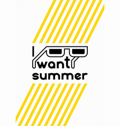 I want summer summer time phrase poster vector