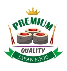 Premium quality sushi rolls with tuna badge design vector image