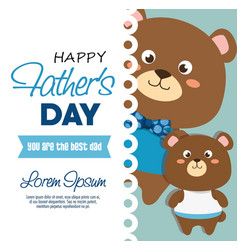 happy fasthers day card with bears vector image