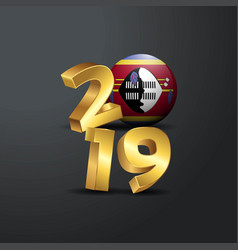 2019 golden typography with swaziland flag happy vector