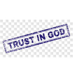 Grunge trust in god rectangle stamp vector
