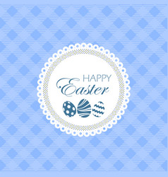 happy easter greeting card with textile background vector image