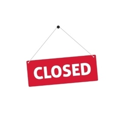 Closed sing flat style vector image vector image