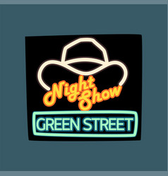 night show green street retro signboard vintage vector image