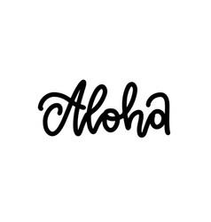 aloha - hand lettering custom writing letters vector image