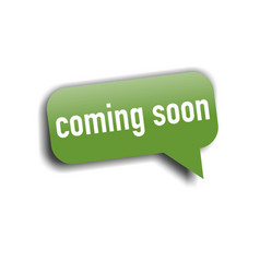 coming soon speech bubble icon vector image