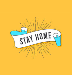 stay home vintage trendy flag ribbon vector image
