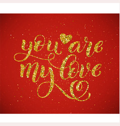 you are my love hand written lettering vector image