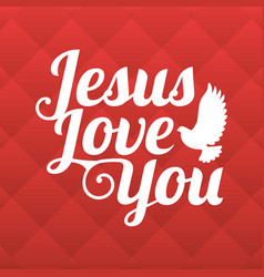 typography jesus love you vector image vector image