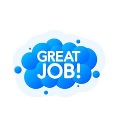 Great job bubble banner blue emblem label vector