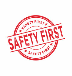 safety first round grunge red stamp vector image