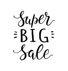 Super big sale hand lettering design vector image
