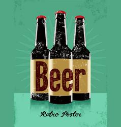 beer vintage grunge poster with a beer bottles vector image