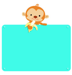 Cute monkey hold banana and blank board vector