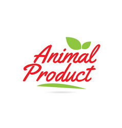 Animal product hand written word text for vector