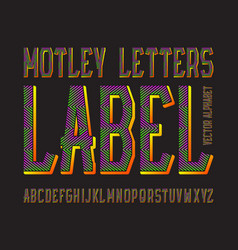 Motley letters label typeface colorful vector