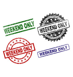 scratched textured weekend only stamp seals vector image