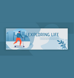 Exploring life header banner with man on scooter vector