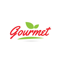 Gourmet hand written word text for typography vector