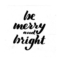 be merry and bright brush vector image