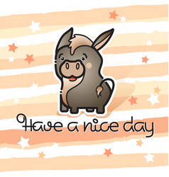 have a nice day cute donkey and handwritten vector image